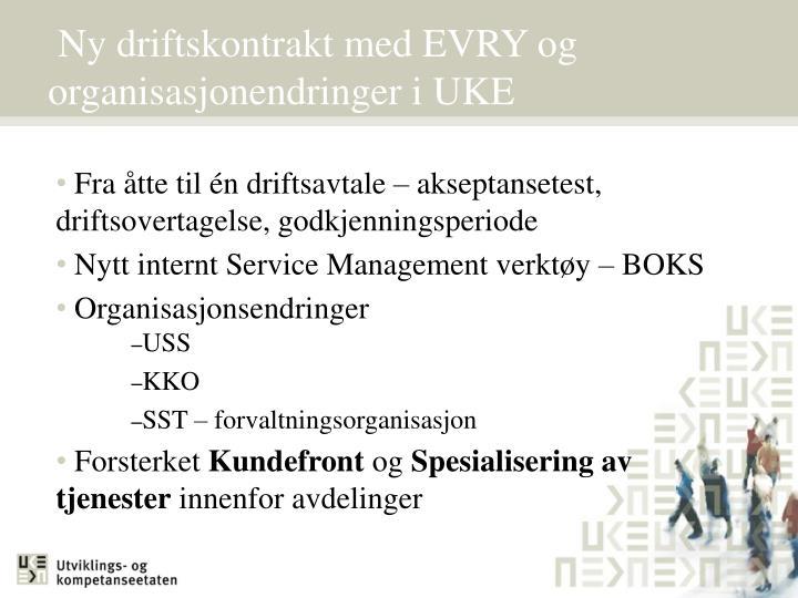 Ny driftskontrakt med EVRY og organisasjonendringer i UKE