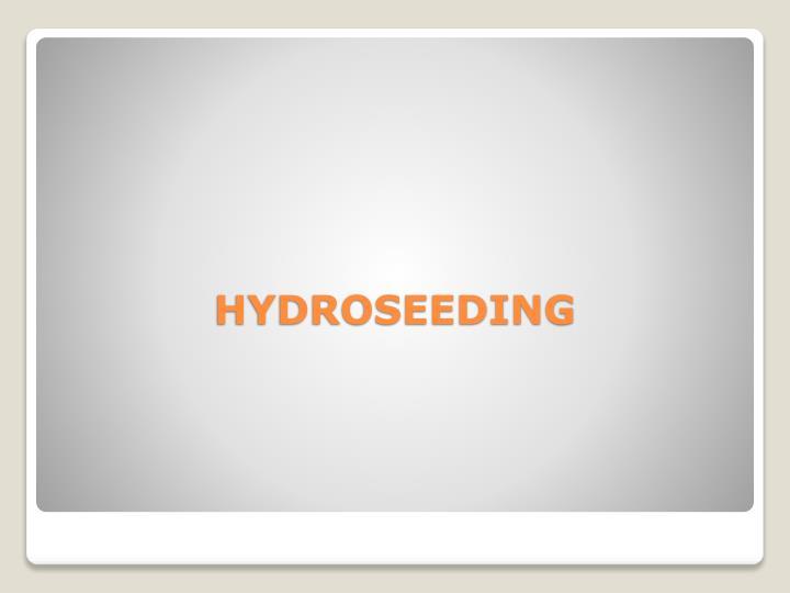 HYDROSEEDING