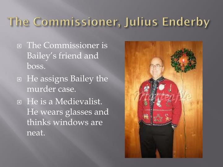The Commissioner, Julius