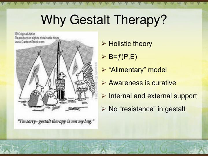 Why Gestalt Therapy?