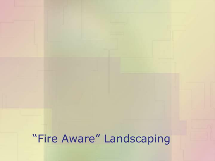 """Fire Aware"" Landscaping"