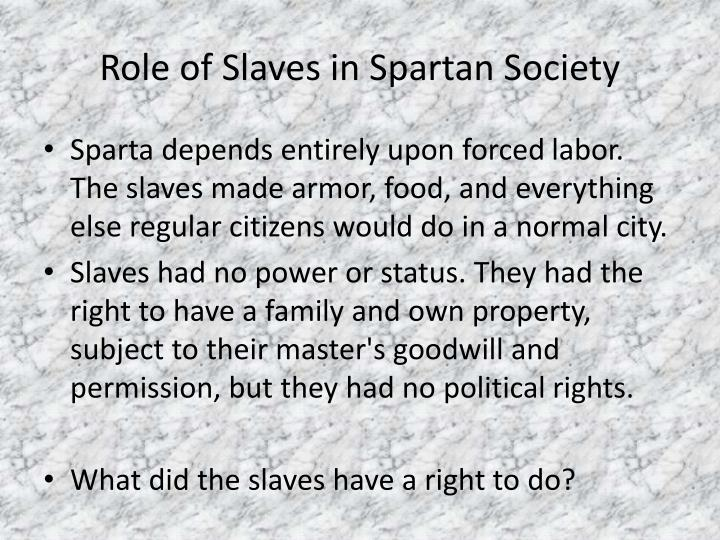 R ole of slaves in spartan society