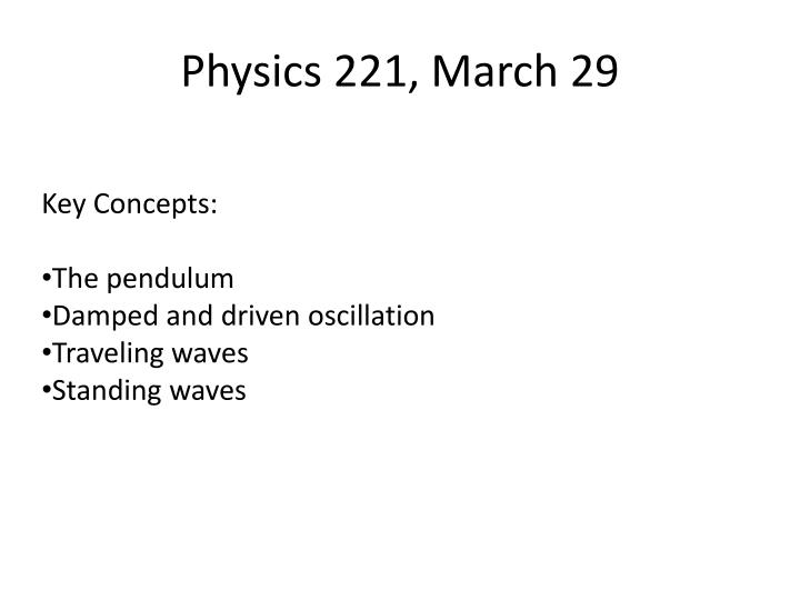 Physics 221 march 29