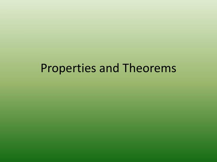Properties and theorems