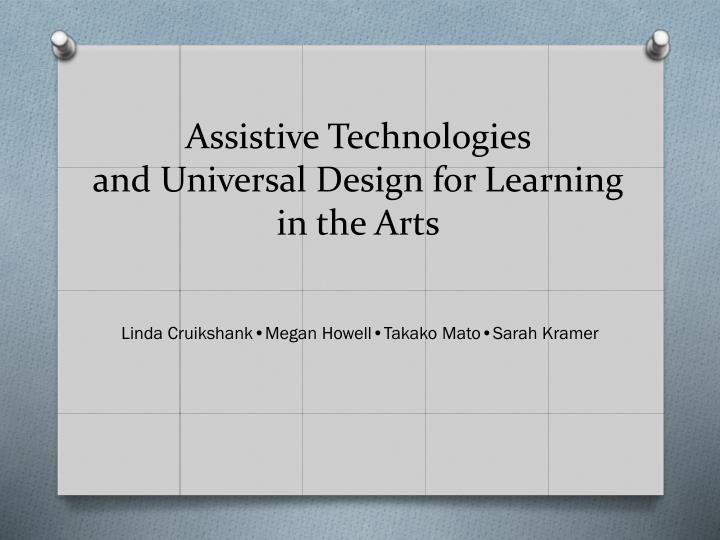 Assistive technologies and universal design for learning in the arts