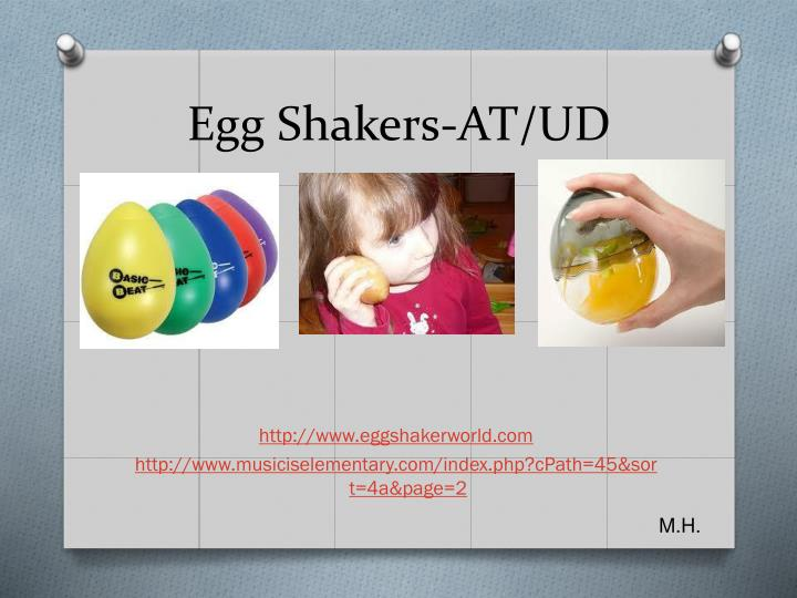 Egg Shakers-AT/UD