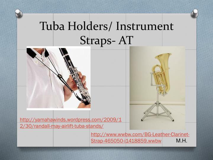 Tuba Holders/ Instrument Straps- AT