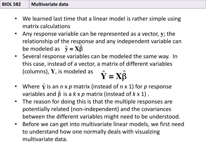 We learned last time that a linear model is rather simple using matrix calculations