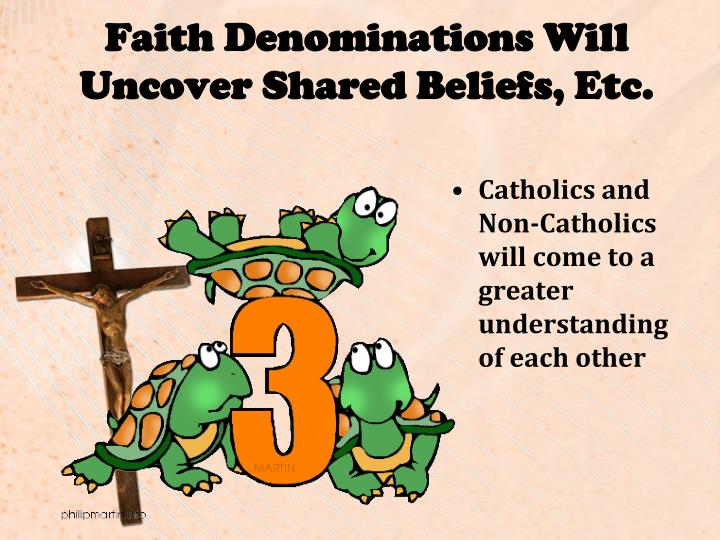 Faith Denominations Will Uncover Shared Beliefs, Etc.