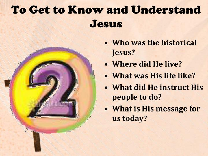 To Get to Know and Understand Jesus