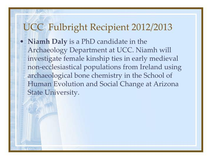 UCC  Fulbright Recipient 2012/2013