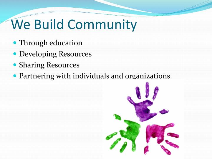 We Build Community