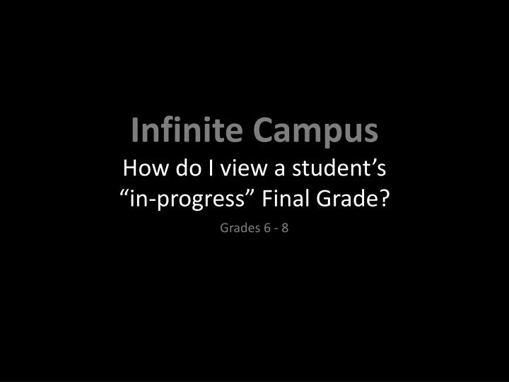 Infinite campus how do i view a student s in progress final grade