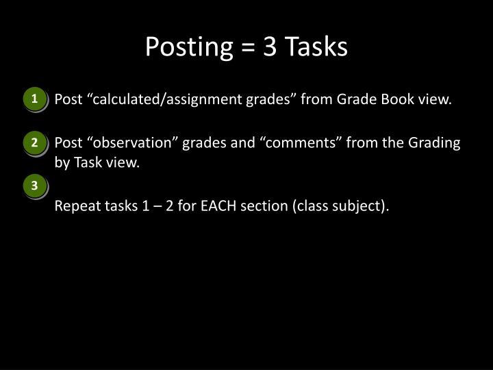 Posting = 3 Tasks