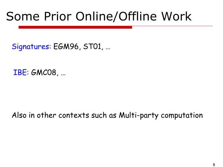 Some Prior Online/Offline Work