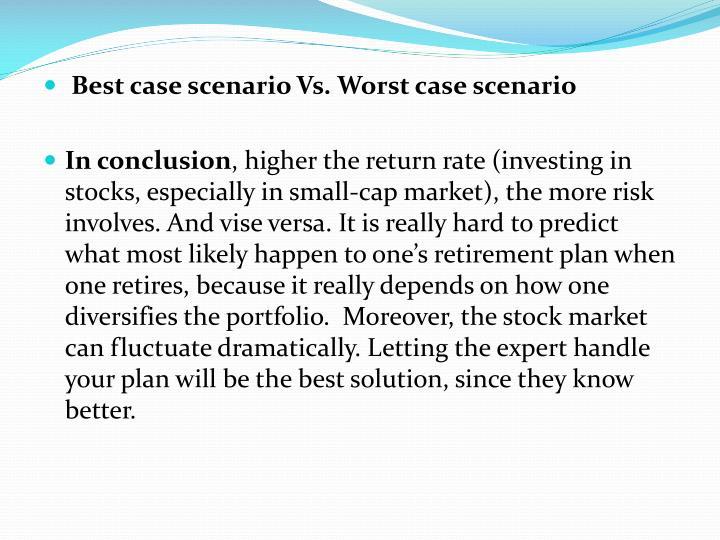 Best case scenario Vs. Worst case scenario