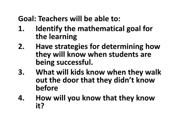 Goal: Teachers will be able