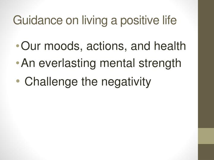 Guidance on living a positive life