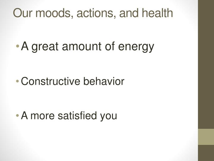 Our moods actions and health