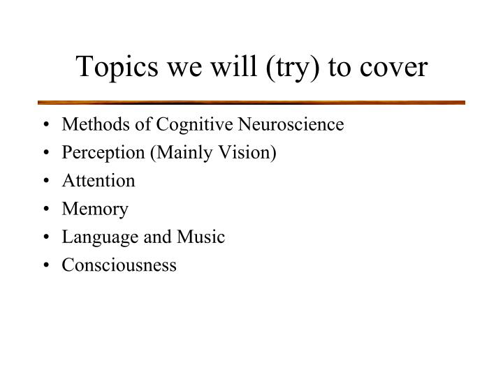 Topics we will (try) to cover