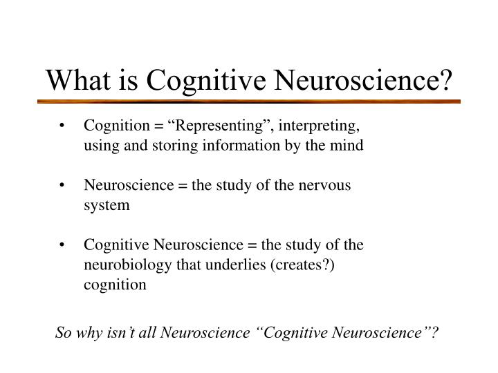 What is Cognitive Neuroscience?