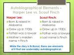 autobiographical elements harper lee vs scout finch