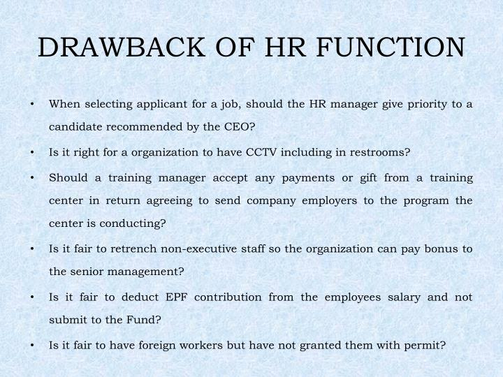 DRAWBACK OF HR FUNCTION