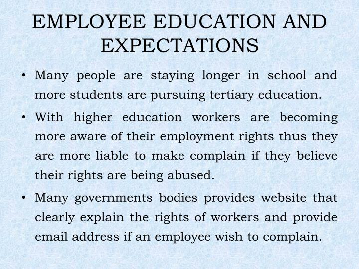 EMPLOYEE EDUCATION AND EXPECTATIONS