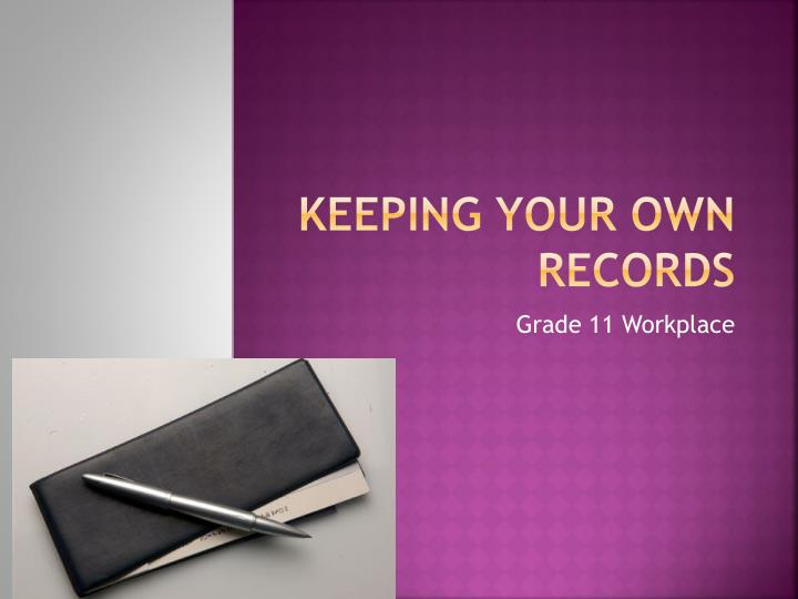 Keeping your own records