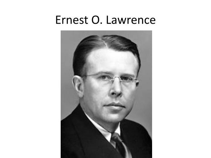 Ernest O. Lawrence