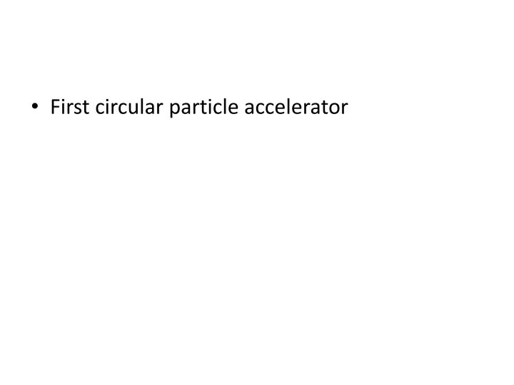 First circular particle accelerator