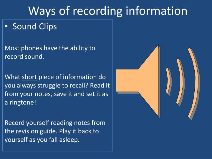 Ways of recording information