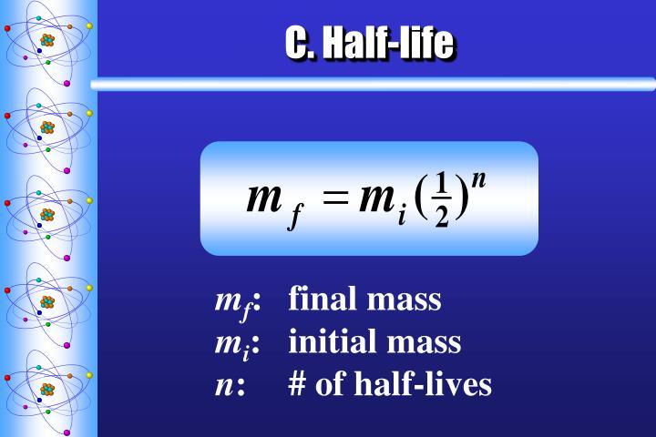 C. Half-life