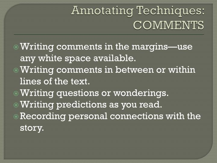 Annotating Techniques: COMMENTS