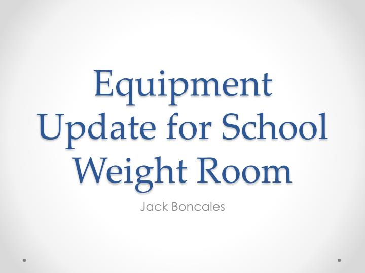 Equipment update for school weight room