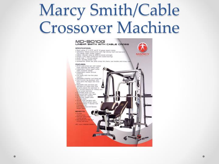 Marcy Smith/Cable Crossover Machine