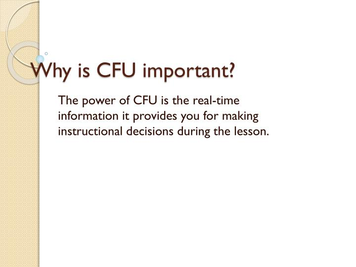 Why is CFU important?