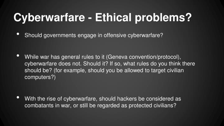 Cyberwarfare - Ethical problems?