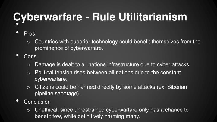 Cyberwarfare - Rule Utilitarianism