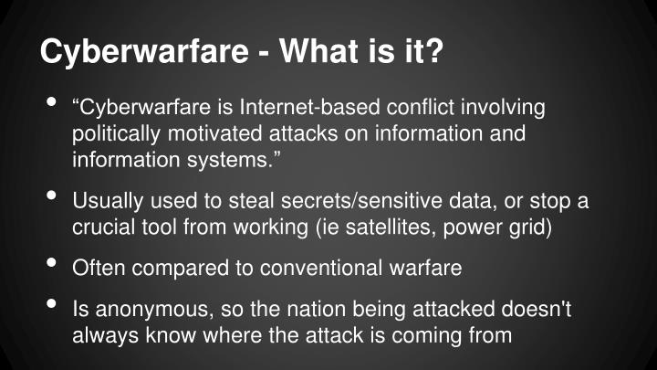 Cyberwarfare - What is it?