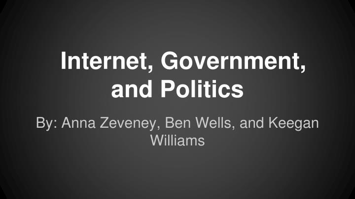 Internet government and politics