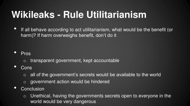 Wikileaks - Rule Utilitarianism