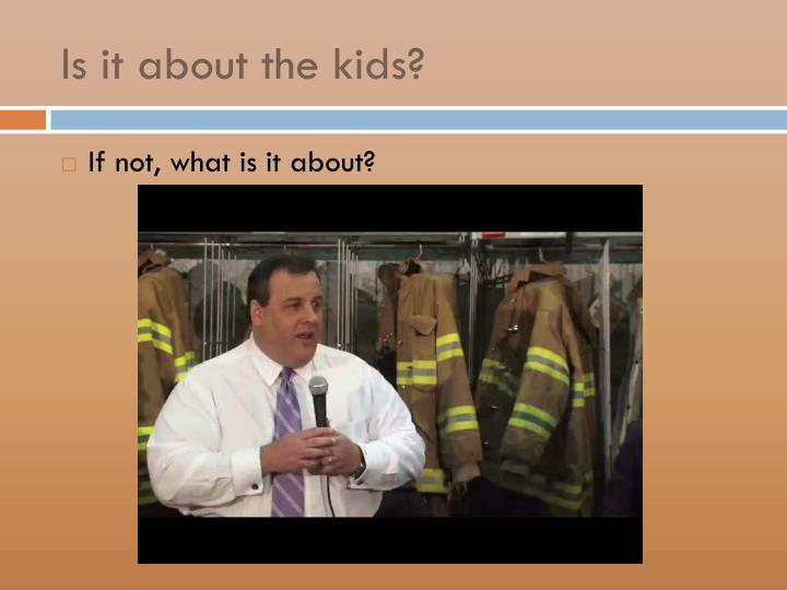 Is it about the kids?