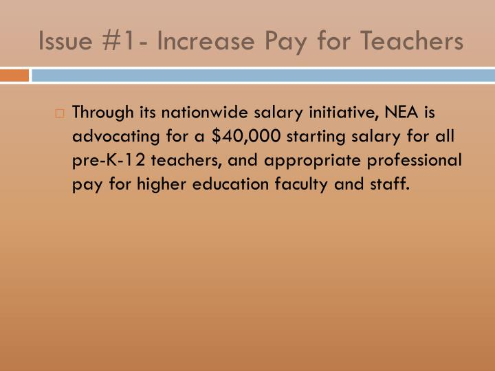 Issue #1- Increase Pay for Teachers