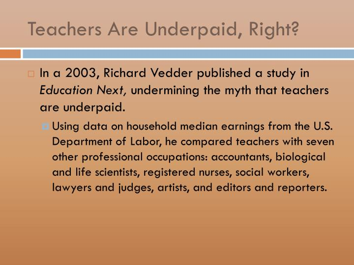 Teachers Are Underpaid, Right?