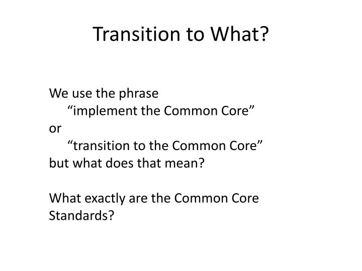 Transition to What?
