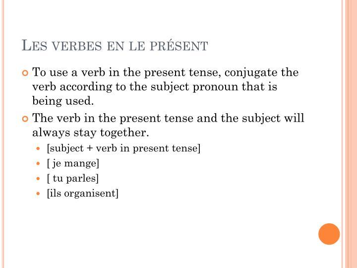Les verbes en le présent