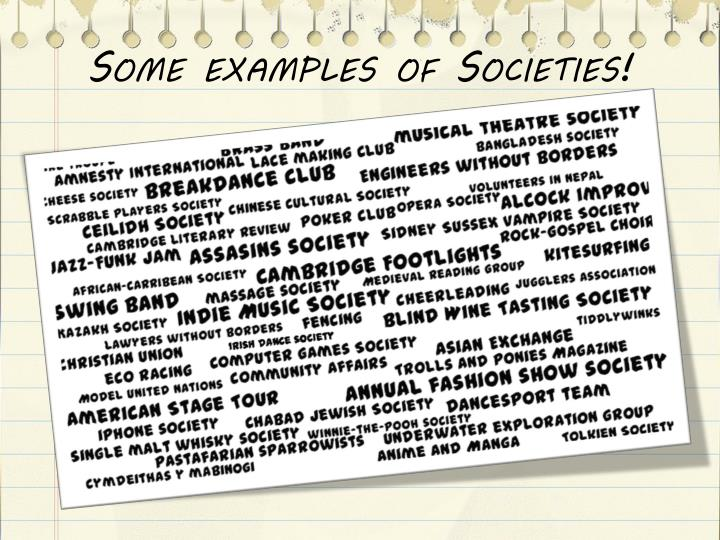 Some examples of Societies!