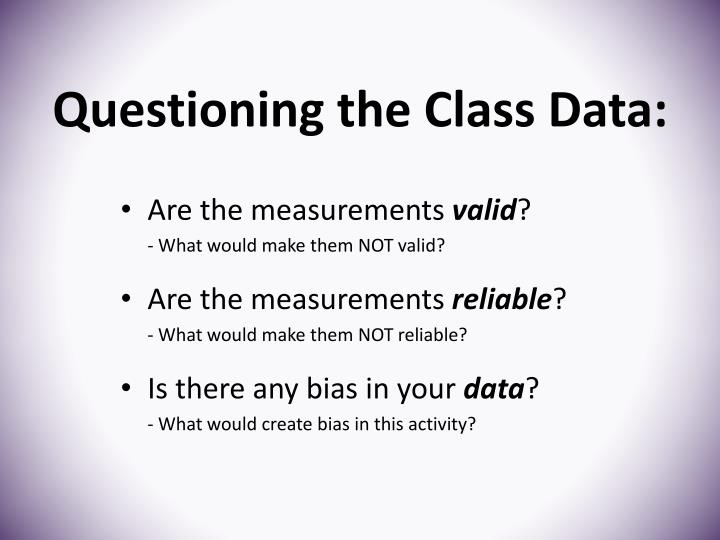 Questioning the Class Data: