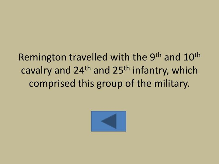 Remington travelled with the 9